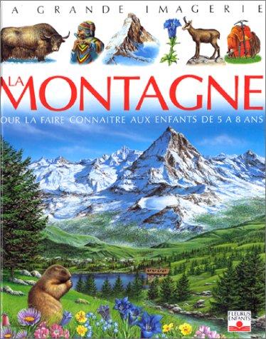 9782215031956: La Montagne : Pour la faire connaître aux enfants de 5 à 8 ans