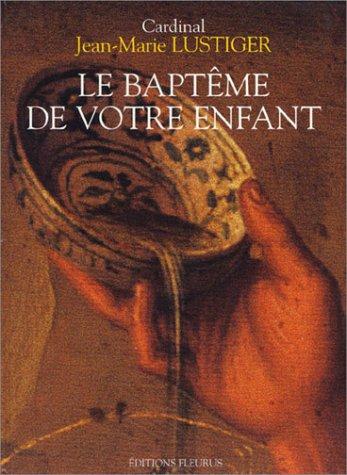 9782215042334: Le baptême de votre enfant