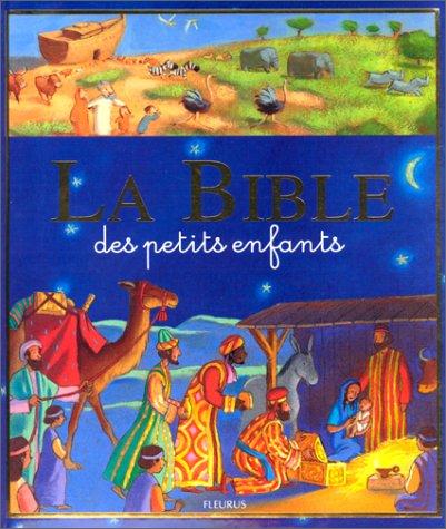 La Bible des petits enfants: Karine-Marie Amiot