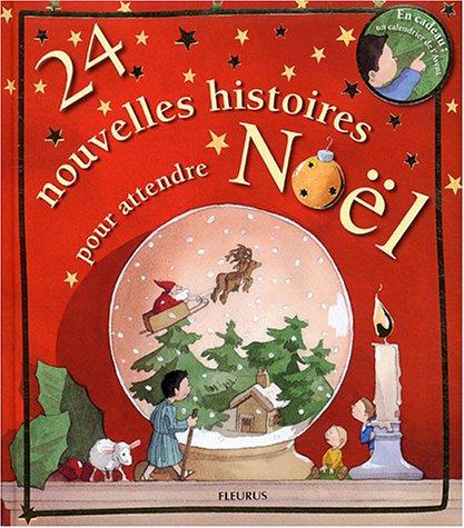 9782215044321: 24 nouvelles histoires pour attendre Noël + en cadeau un calendrier de l'Avent