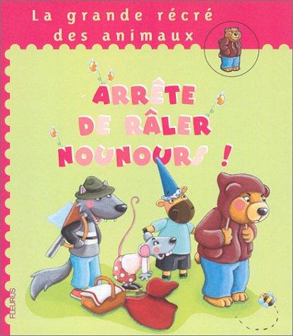 9782215044437: Arrête de raler Nounours !