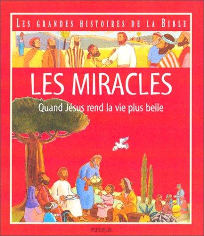 9782215044468: Les Miracles : Quand Jésus rend la vie plus belle