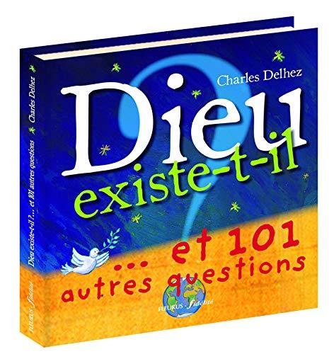 9782215045472: Dieu existe-t-il ?.et 101 autres questions