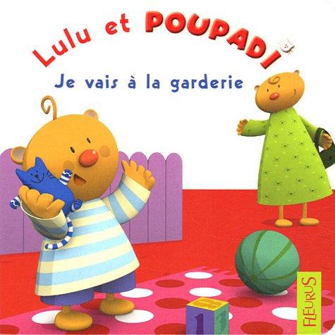 9782215045656: Lulu et Poupadi : Je vais � la garderie : Avec une peluche Poupadi