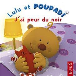 9782215045663: Lulu et Poupadi : J'ai peur du noir : Avec une peluche Poupadi