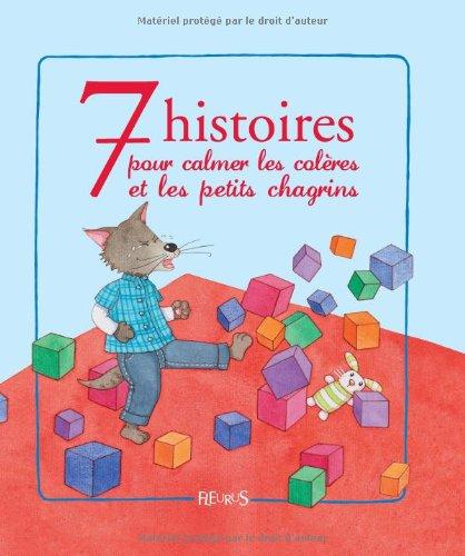 9782215045960: 7 Histoires pour calmer les colères et les petits chagrins (French Edition)