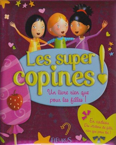 9782215045991: Les super copines ! : Un livre rien que pour les filles...