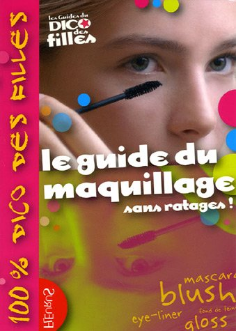 9782215046004: Le guide du maquillage : Sans ratages !