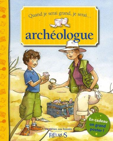 Quand je serai grand, je serai archéologue: Devin, André, Avril,