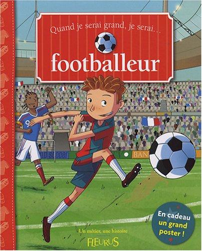 9782215046844: Quand je serai grand, je serai footballeur