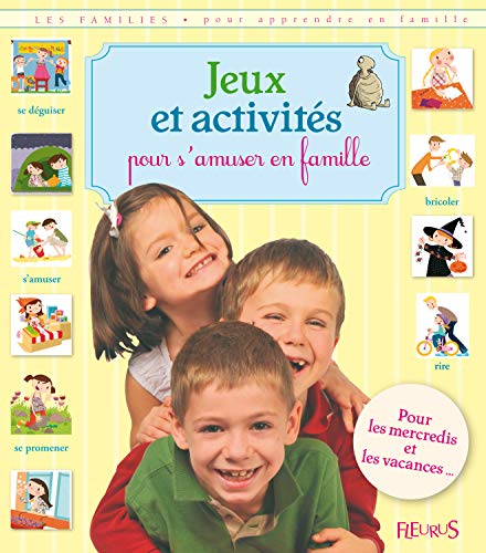 Jeux et activités pour s'amuser en famille: Emmanuelle Lepetit; Luc