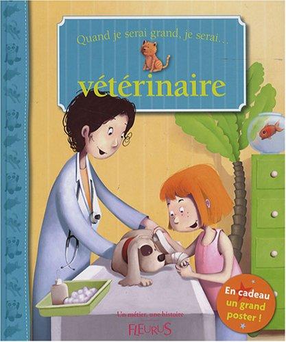 9782215046974: Quand je serai grand, je serai vétérinaire