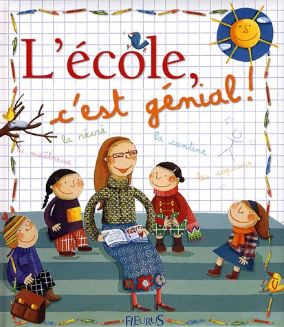 L?cole, cest g?nial !: Renaud, Claire and