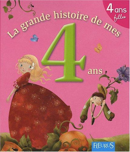 9782215047612: La grande histoire de mes 4 ans : Fille