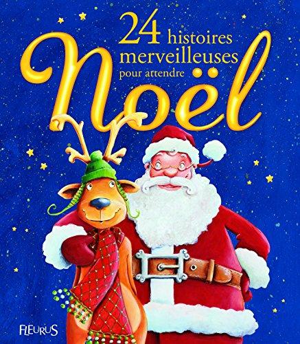 9782215047865: 24 Histoires merveilleuses pour attendre Noël (French Edition)