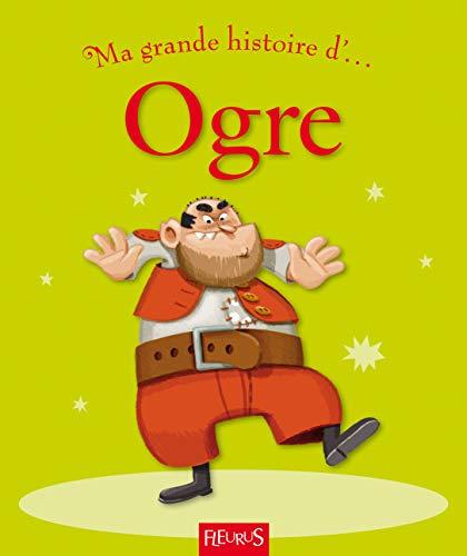 9782215048664: Ma grande histoire d'... Ogre