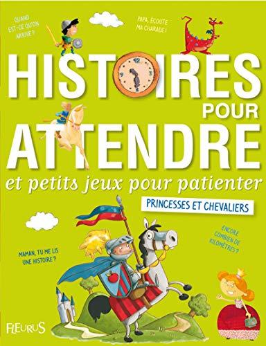 9782215049289: Histoires pour attendre et petits jeux pour patienter : Princesses et chevaliers