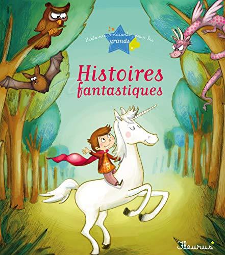Histoires fantastiques - Eléonore Cannone, Agnès Laroche, Sophie de Mullenheim, Ghislaine Biondi et Collectif