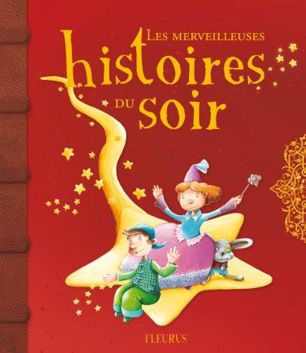 Les merveilleuses histoires du soir (French Edition): Collectif