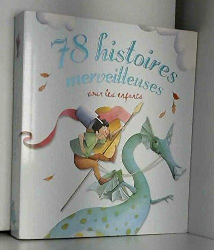 9782215049647: 78 Histoires Merveilleuses pour les Enfants