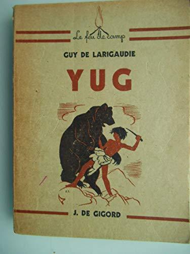 Yug: Guy De Larigaudie