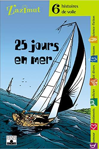 9782215051770: 25 jours en mer : Six histoires de voile