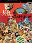 9782215052227: Voir l'histoire, tome 3 : Des Olmèques aux Aztèques
