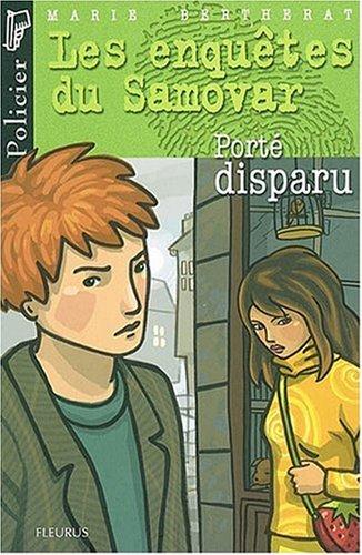 PORTE DISPARU (LES ENQUETES DU SAMOVAR) (French Edition) (9782215052692) by Bertherat, Marie