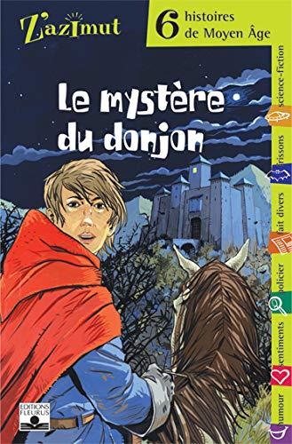 MOYEN-AGE - LE MYSTERE DU DONJON (Z'AZIMUT) (French Edition) (9782215052739) by Collectif