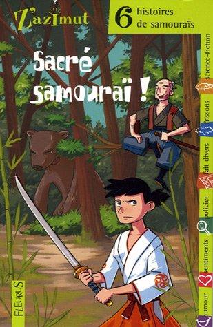 9782215053699: Sacré samouraï ! : Six histoires de samouraïs