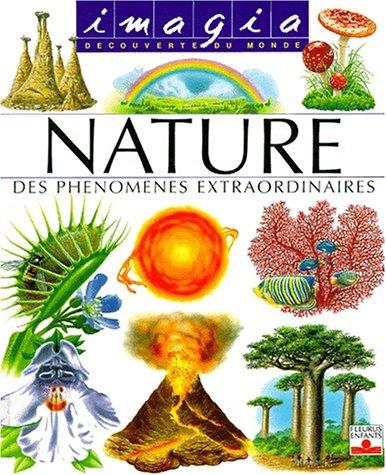 9782215060093: La Nature : Des ph�nom�nes extraordinaires