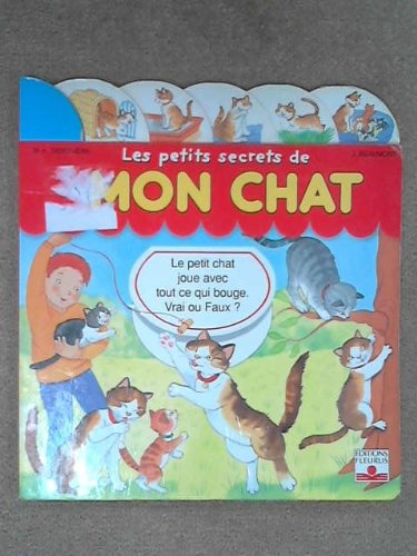 Les petits secrets de mon chat: Marie-Anne Didierjean; J.