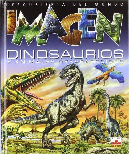 9782215063179: Dinosaurios y animales desaparecidos/ Dinosaurs and Extinct Animals (Imagen Descubierta Del Mundo) (Spanish Edition)