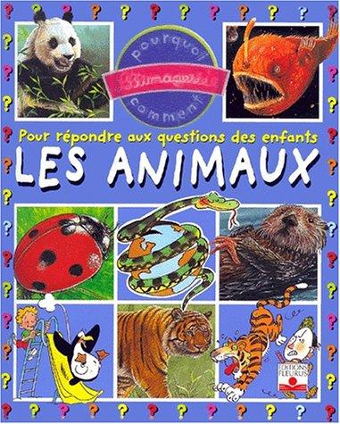9782215063452: Les animaux (L'imagerie pourquoi comment)