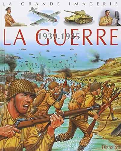 9782215066866: La guerre 1939-1945 (La grande imagerie)