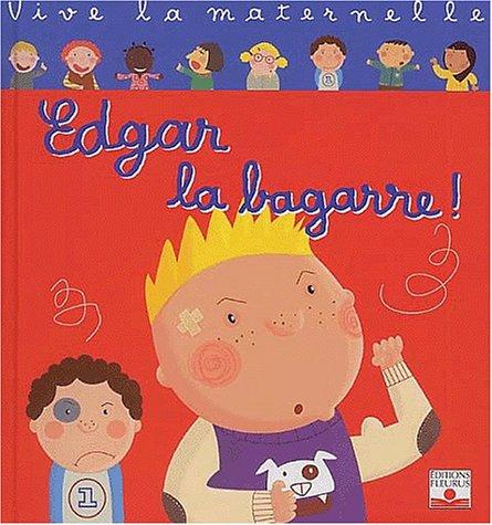 9782215069270: Vive la maternelle : Edgar, la bagarre