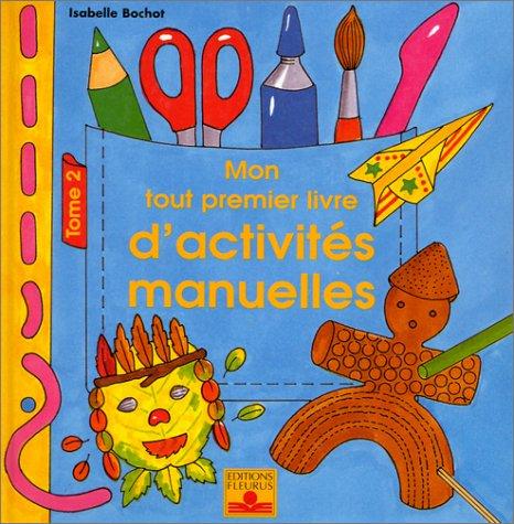 9782215070191: Mon tout premier livre d'activités manuelles, tome 2