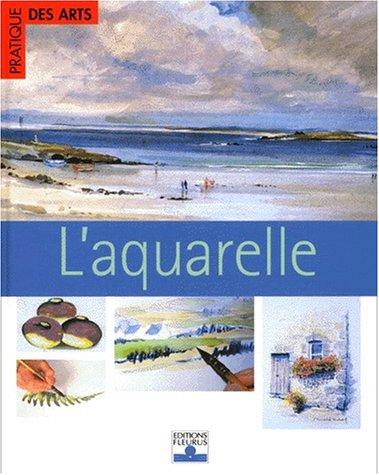 9782215070368: L'aquarelle (Pratique des arts)