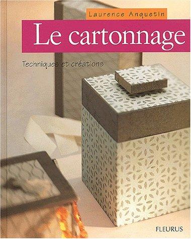 9782215070832: Le Cartonnage : Technique et Créations