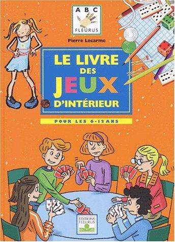 9782215071099: Le livre des jeux d'intérieur pour les 6-12 ans (Abc)
