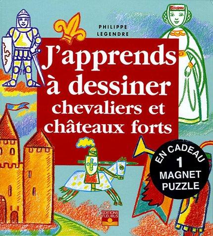9782215073635: J'apprends à dessiner chevaliers et châteaux forts : Avec un magnet puzzle