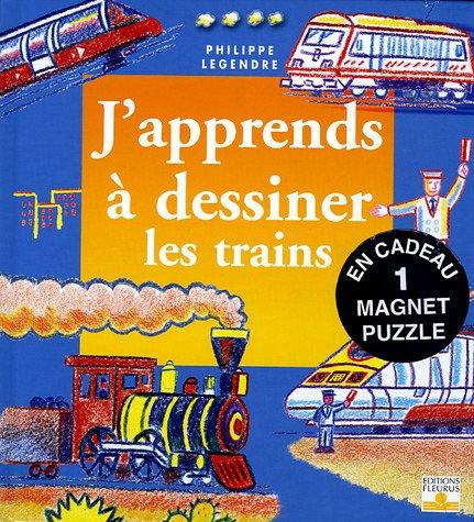 9782215073680: J'apprends à dessiner les trains : Avec un magnet puzzle