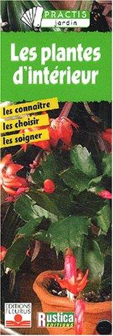 9782215074007: Plantes et Fleurs d'int�rieur : Les conna�tre, les choisir, les soigner