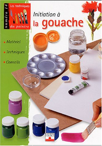 9782215074601: Initiation à la gouache