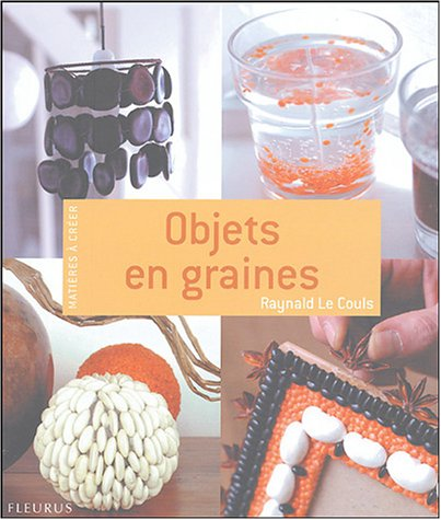 9782215076087: Objets en graines
