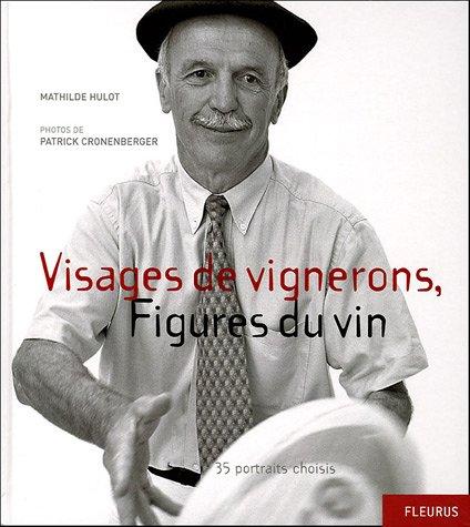9782215077190: Visages de Vignerons, Figures du Vin : 35 portraits choisis