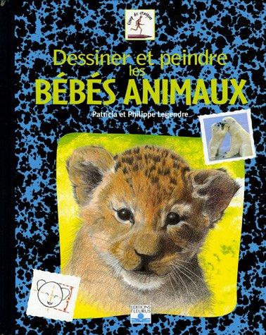 9782215077749: Dessiner et peindre les bébés animaux