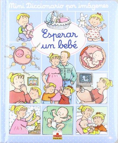 Esperar un bebe/ Waiting for a Baby: Beaumont, Emile, Belineau,