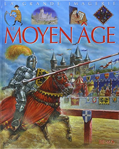 9782215083054: La Grande Imagerie Fleurus: Le Moyen-Age (French Edition)