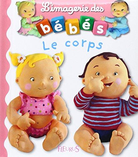 9782215083313: Imagerie DES Bebes: Le Corps (L'imagerie des bébés)